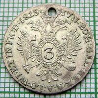 AUSTRIA - VENICE  FRANZ I 1815 V 3 KREUZER, SILVER HOLED