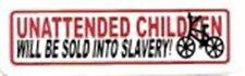UNATTENDED CHILDREN WILL BE SOLD INTO SLAVERY ! HELMET STICKER