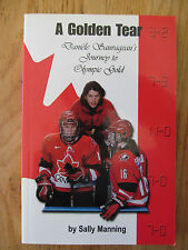 A golden tear Danièle Sauvageau's journey to Canada Olympic gold MANNING Signed