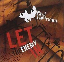 PAUL HOURICAN LET THE ENEMY IN NEW CD