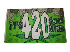 3x5 Its 420 Somewhere Smoke Weed Marijuana Premium Quality Flag 3'x5' Grommets