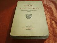 Ricordi di Irredentismo (1881-1894) Gian Francesco Guerrazzi 390 Pag. Anno 1922
