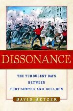 Dissonance : The Turbulent Days Between Fort Sumter and Bull Run