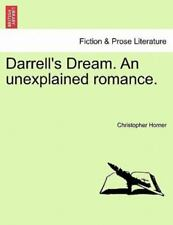 Darrell's Dream. An Unexplained Romance.: By Christopher Horner
