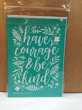 New Chalk Couture reusable Transfer HAVE COURAGE & BE KIND 5 X 7