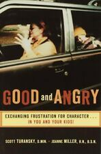 Good and Angry: Exchanging Frustration for Character in You and Your Kids! by Mi
