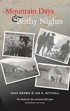 Mountain Days and Bothy Nights by Dave Brown, Ian R. Mitchell (Paperback, 2008)