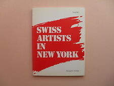 Swiss Artists in New York Vol.1 by Richard Pichler - Signed by The Author, 1985