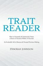 Trait Reader: How to Accurately & Instinctively Assess a Person or Situation Wit