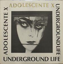 DISCO 45 GIRI MAXI     UNDERGROUND LIFE - ADOLESCENTE X