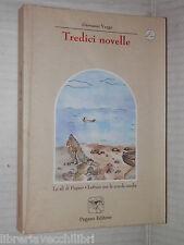 TREDICI NOVELLE Giovanni Verga B Corbellini e M Parenti Pegaso 1997 romanzo di