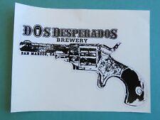 BEER STICKER ~ DOS DESPERADOS Brewery ~ San Marcos, CALIFORNIA <> Old Pistol Gun