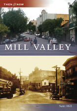 Mill Valley [Then and Now] [CA] [Arcadia Publishing]