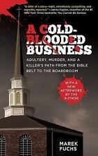 A Cold-Blooded Business: Adultery, Murder, and a Killer's Path from the Bible Be