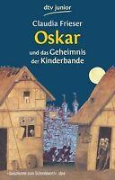 Oskar und das Geheimnis der Kinderbande von Frieser, Cla... | Buch | Zustand gut