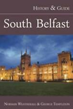 South Belfast: History and Guide by Norman L. Weatherall, George E. Templeton...