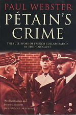 Petain's Crime: The Full Story of French Collaboration in the Holocaust, By Webs