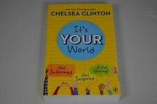 IT'S YOUR WORLD, Chelsea Clinton, SIGNED, 1st/1st, New, 2015