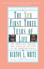 New Fiist Three Years of Life: Completely Revis... by White, Burton L. Paperback