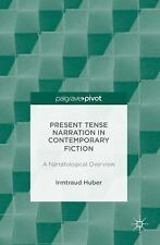 PRESENT-TENSE NARRATION IN CONTEMPORARY FICTION - HUBER, IRMTRAUD - NEW HARDCOVE