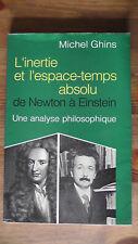 L'inertie et l'espace-temps absolu de Newton à Einstein/Michel Ghins