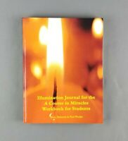 Illumination Journal For The A Course in Miracles Workbook For Students (ACIM)