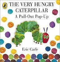NEW >> The Very Hungry Caterpillar: a Pull-out Pop-up by Eric Carle Hardback