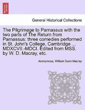 The Pilgrimage to Parnassus with the Two Parts of the Return from Parnassus: Thr