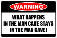 """*Aluminum* Warning What Happens In The Man Cave 8""""x12"""" Metal Novelty Sign NS 250"""