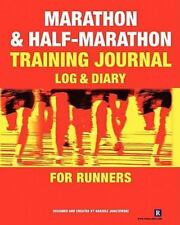 Marathon and Half-Marathon Training Journal : Log and Diary for Runners by...
