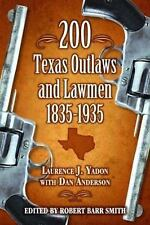 200 Texas Outlaws and Lawmen,1835-1935 by Laurence J. Yadon~Billy the Kid~NEW