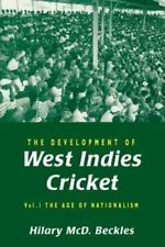 The Development of West Indies Cricket: Vol. 1 the Age of Nationalism (Paperback