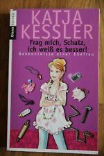 Frag mich, Schatz, ich weiß es besser! von Katja Kessler (2009, Taschenbuch)
