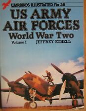 US Army Air Forces World War Two Volume I Jeffrey Ethell Warbirds No 38