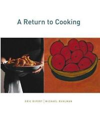 A Return to Cooking Ruhlman, Michael, Ripert, Eric Hardcover