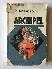 ARCHIPEL 1932 PIERRE LOUYS