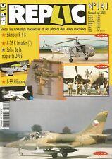 REPLIC N°141 SIKORSKY R-4B / A-26 INVADER / SALON  MAQUETTE2003 / L-39 AMBATROS