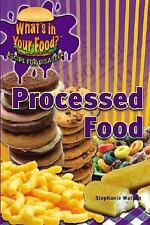 Processed Food (What's in Your Food? Recipe for Disaster)