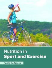 Nutrition in Sport and Exercise: By De Souza, Pablo