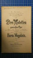 Drei Motetten für gemischten Chor- Herm. Wegelein Op.1 Psalm 54 1890 H-8550