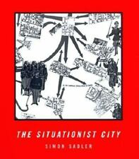 The Situationist City (MIT Press) by Sadler, Simon
