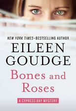 Bones and Roses (The Cypress Bay Mysteries), Goudge, Eileen, Good Condition, Boo
