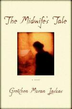 The Midwife's Tale, Laskas, Gretchen Moran, Good Condition, Book