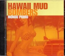 Hawaii Mud Bombers - Mondo Primo (2008 CD) Enhanced CD Including 2 Videos (New)