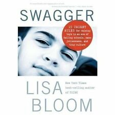 Swagger: 10 Urgent Rules for Raising Boys in an Era of Failing Schools, Mass Job