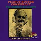 PEANUT BUTTER CONSPIRACY - For Children Of All Ages - CD
