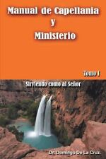 Manual de Capellania y Ministerio: Sirviendo Como Al Senor. Tomo 1 (Hardback or