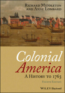 Colonial America: A History to 1763 by Richard Middleton