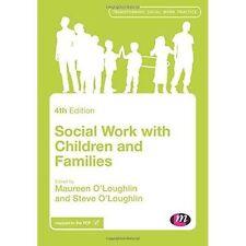 Social Work With Children and Families byMaureen O'Loughlin & Steve O'Loughlin