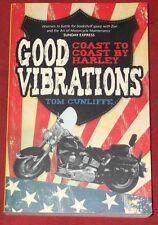 GOOD VIBRATIONS ~ Tom Cunliffe ~ COAST GTO COAST BY HARLEY